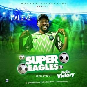 Maleke - Super Eagles
